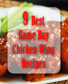 9 Best Chicken Wings Recipes for Game Day
