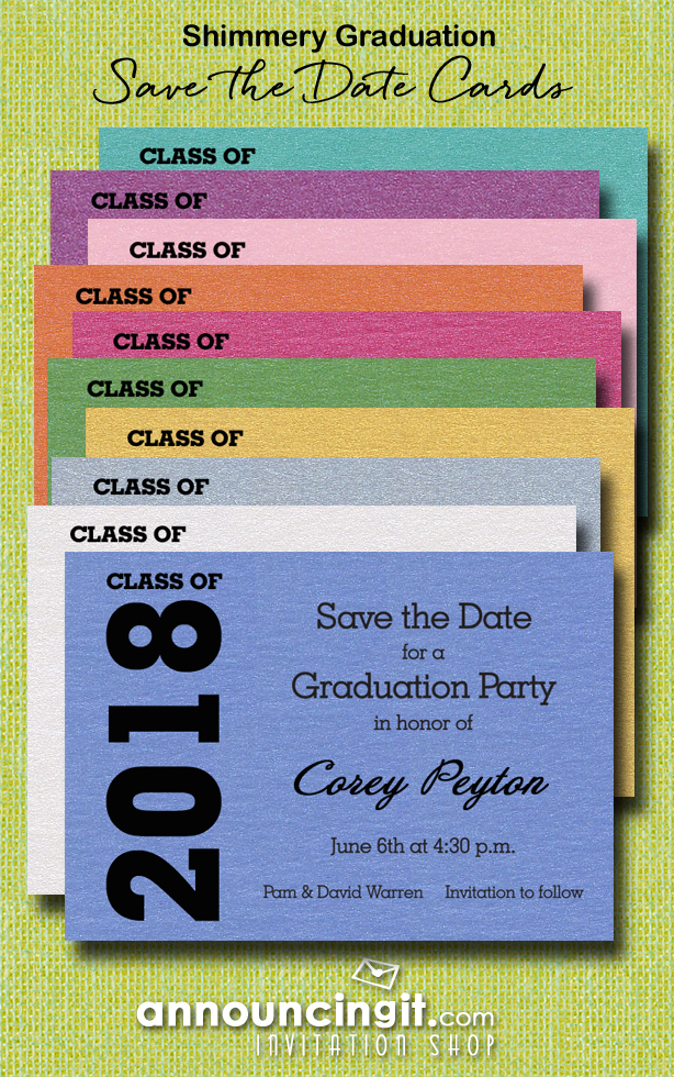 Class of 2018 Graduation Save the Date Cards on lots of shimmery paper colors | See the entire collection at Announcingit.com