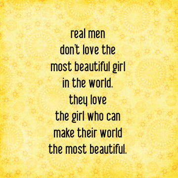 Real men love the girl who...