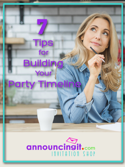 7 Tips for Building Your Party Timeline PLUS Party Invitations | Announcingit.com