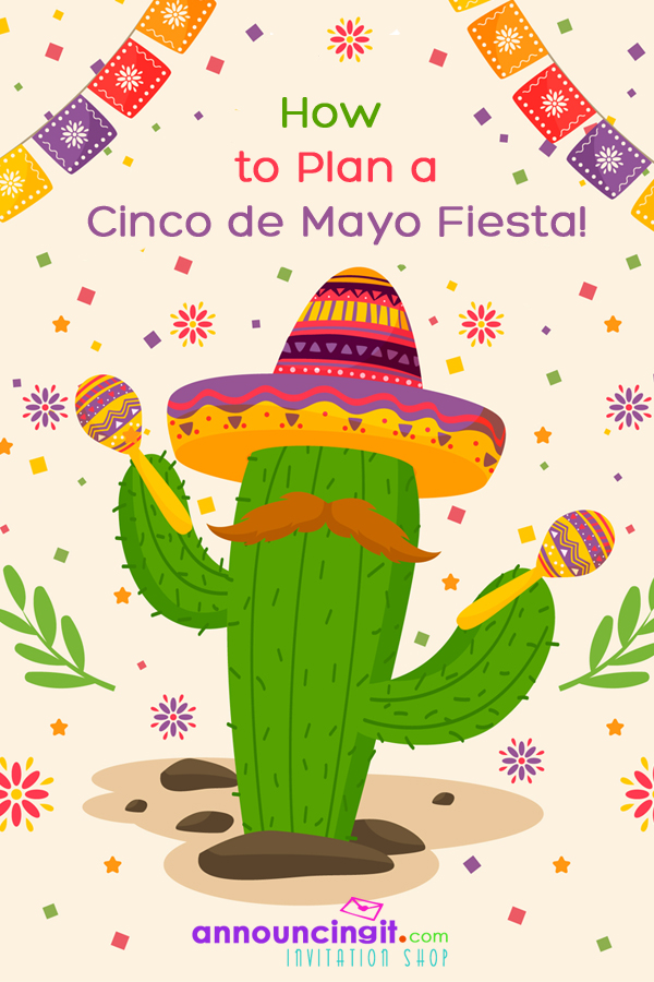 How to plan a Cinco de Mayo Fiesta - Tips, Ideas & Party Invitations | Announcingit.com