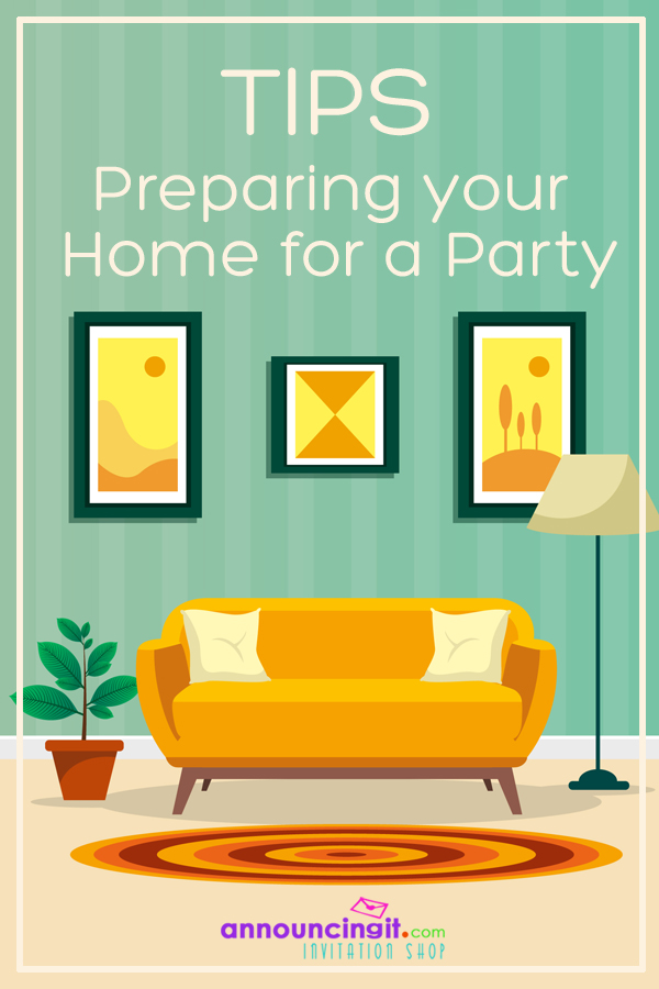 Quick Tips: Preparing your Home for a Party | Announcingit.com
