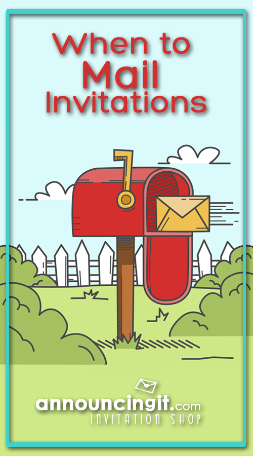 When to mail your party or wedding invitations | Announcingit.com